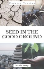 Seed in the Good Ground by rockword