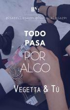 Todo Pasa Por Algo  Vegetta&Tú by IsGlz8