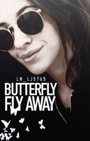 Butterfly Fly Away (Camila/You)