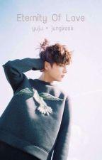 [C] Eternity Of Love  by Snowflake_gfrd