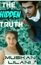 The Hidden Truth  by Muskan_Lilani4