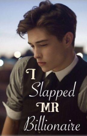 I Slapped Mr Billionaire  by Not_m_azing_