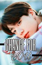 Change For You || jjk 🐰✅ by -pakkimminhojeonkook