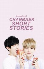 ChanBaek Short Stories  by Axerocknroll