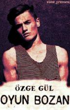 OYUNBOZAN ~ ZOR HAYAT-2 by OzgeGulRomanlari