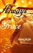 Always Grace by jinnyjinjin