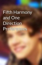 Fifth Harmony and One Direction Preferences by 1d_beauty9