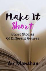 Make It Short by AirManahan