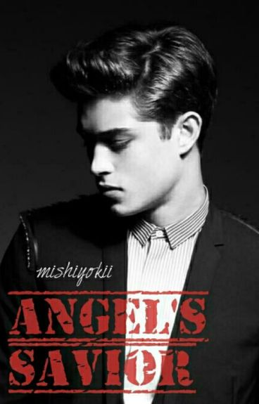 Angel's Savior [ON-HOLD]
