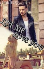 Let me love you [Liam Payne - One Direction] by PilarEvans