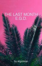 The Last Month [e.d.] by etgrdolan