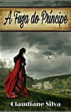 A Fuga do Príncipe by ClaudianeSSilva
