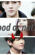 Good or not/? by saeronand