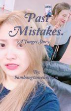 •Past Mistakes• Jungri { On Hold } by bambangtanvelvetbam