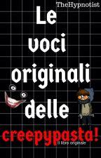 Le voci originali delle creepypasta! by elle_ryuk_5