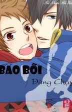 [Boy'Love Story|Cường công hệ liệt] Bảo bối đừng chạy by rainy_luvrain
