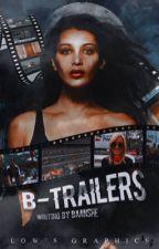 B-Trailers • Lista Chiusa by baanshe