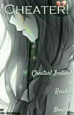 Hetalia: Cheater! Iceland X Reader X Norway by HereComesDatChoi666