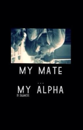My Mate...my Alpha by kagami101