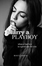 Marry a Playboy (ON-HOLD) by loozeey