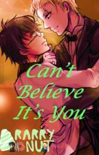 Can't Believe it's You [COMPLETED] by Drarry_Donut