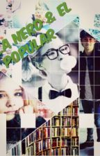 La Nerd y El Popular (Niall y tu)  by HoranG93