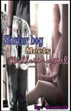 Skater Boy meets Ballerina Girl! (COMPLETE) by euzaku35