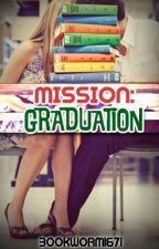 Mission Graduation by BookWorm1671