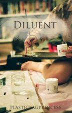 Diluent (Harry Styles AU Fanfiction) by plasticbagprincess