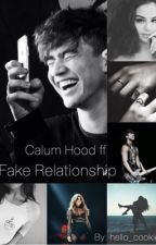 Fake Relationship  ▶️ Calum Hood ✔️ by hello_cookies