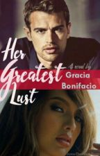 Her Greatest Lust (completed) by GraciaBonifacio