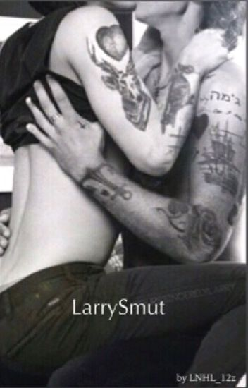 LarrySmut ~ dark & hot