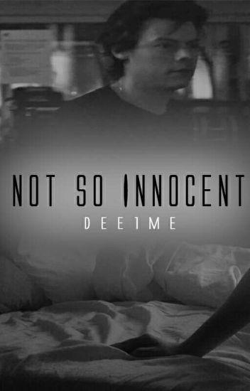 Not So Innocent [H.S.]