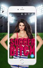 Soccer Bitch. 1&2 - ✔️- Herschrijven by _xxeffxx_