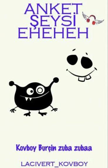 ANKET ŞEYSİ EHEHEH  #Wattys2016