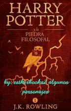 HARRY POTTER Y LA PIEDRA FILOSOFAL (PRIMER CURSO CAMBIADO) by Sarcasticaysensual