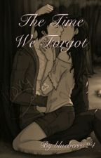A Time We Forgot (Aarmau Fanfiction) by blueberru24