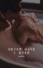 Never have I ever ✔️ by justellisa