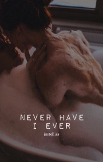 Never have i ever | #wattys2016✔️