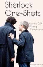 Sherlock One Shots by benaddicted2sherlock