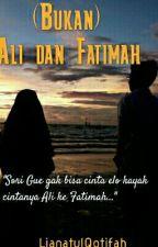 (Bukan) Ali dan Fatimah by NNNeyra