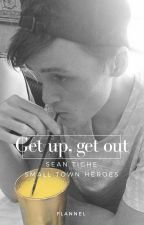 Get up, get out - Sean Tighe by flannel