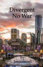 Divergent No War by jmaertens5