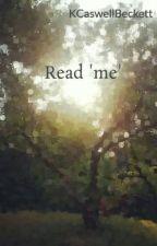 Read 'me' by KCaswellBeckett