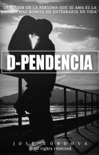 D-PENDENCIA by StarGremory
