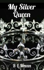 My Silver Queen (Red Queen Fanfic) by R-L-Moran