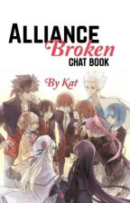 Alliance Broken {ChatBook} by -irishblood