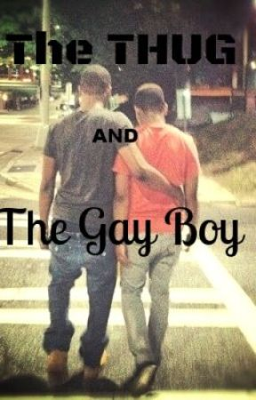 The Thug and The Gay Boy (BoyxBoy) by princeantoine