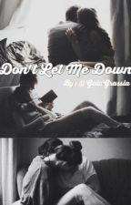 Don't Let Me Down. || Cameron Dallas. || #Wattsy2017 by GaiaGrassia