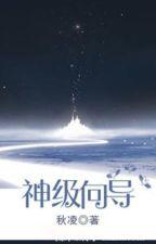 Thần cấp hướng đạo - Thu Lăng by xavien2014